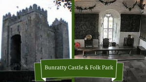 Bunratty Castle & Folk Park |Ireland Luxury Tour Operator