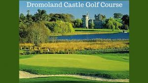 Play at Dromoland Castle Golf Course on a customised Golf Tour Ireland