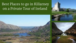 Best Place to go in Killarney on a Private Tour of Ireland