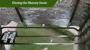 Kissing the Blarney Stone | Luxury Family Vacations Ireland