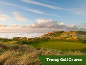 Trump Golf Course | Private Driver Tours of Ireland