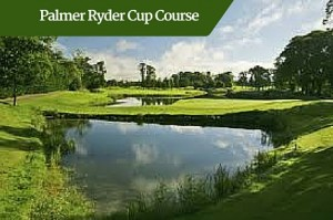 Palmer Ryder Cup Course | Ireland Driver Guides