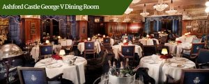 Ashford Castle George V Dining Room | Luxury Chauffeur Vacations Ireland