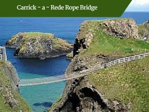 Carrick- a-Rede Rope Bridge - Deluxe Family Tours Ireland