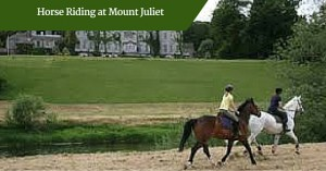 Horse Riding at Mount Juliet | Deluxe Chauffeur Drive Ireland