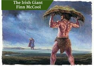 Irish Giant Finn McCool - Private Escorted Tours of Ireland