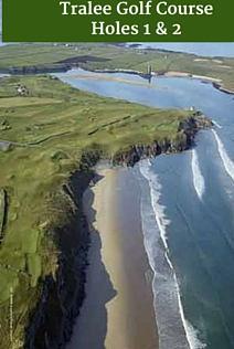 Tralee golf Course Hole 1 & 2 | luxury Golf Tours Ireland