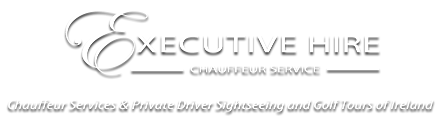 Executive Hire Chauffeur Service:Chauffeur Services & Private Driver Sightseeing and Golf Tours of Ireland
