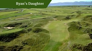 Ryans Daughter |customized golf trip ireland