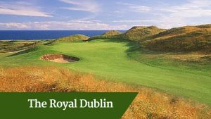 The Royal Dublin |Ireland Golf Vacations